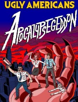 Ugly Americans Apocalypsegeddon box art