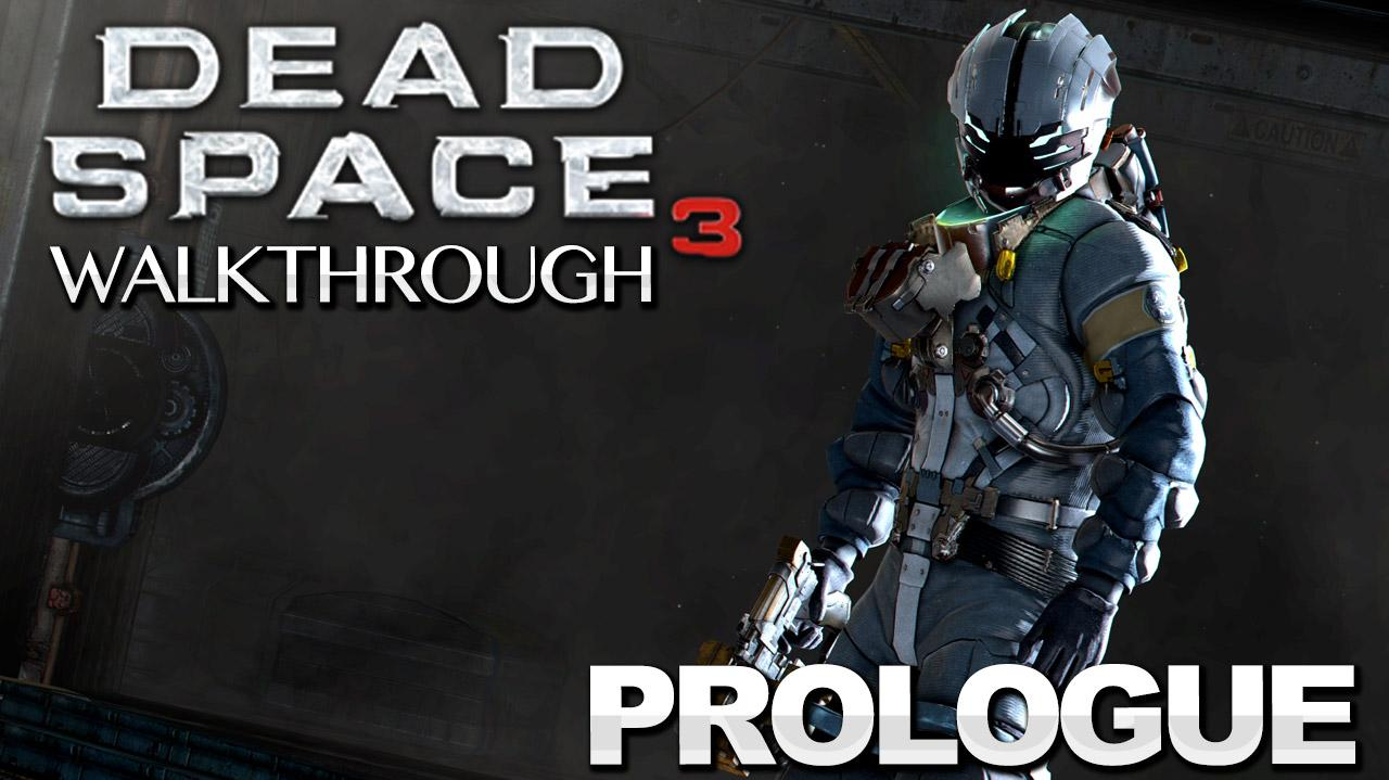 Dead Space 3 Walkthrough - Prologue