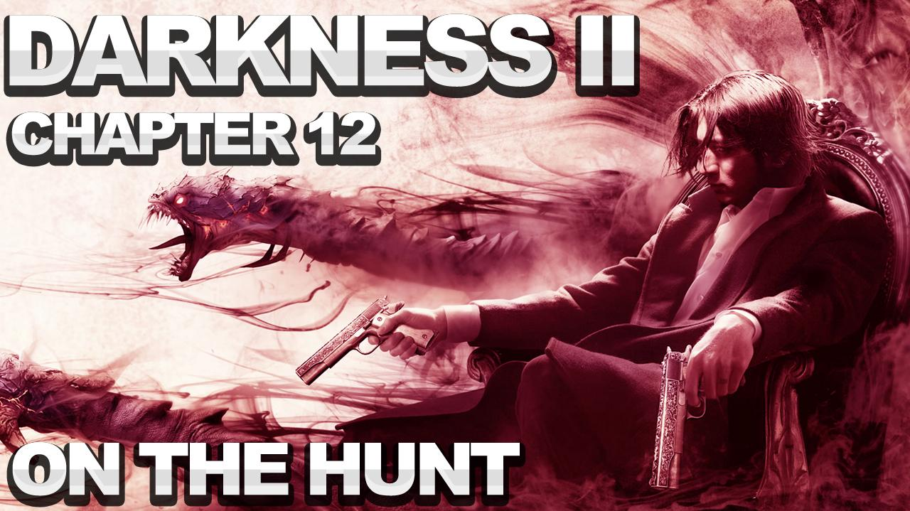 The Darkness 2 Walkthrough - Chapter 12 On The Hunt