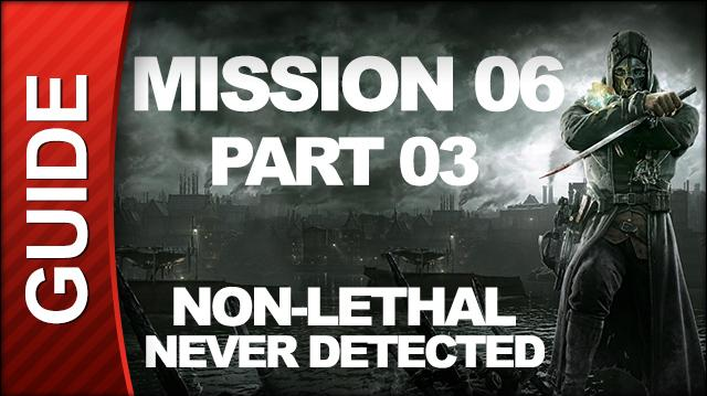 *SPOILERS* Dishonored - Low Chaos Walkthrough - Mission 6 Return to the Tower pt 3
