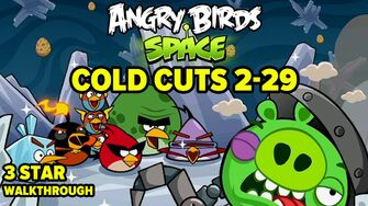 Angry Birds Space Cold Cuts Level 2-29 3-Star Walkthrough