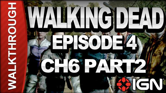 *SPOILERS* The Walking Dead The Game - Episode 4 Around Every Corner - Chapter 6 Part 2 - Walkthrough