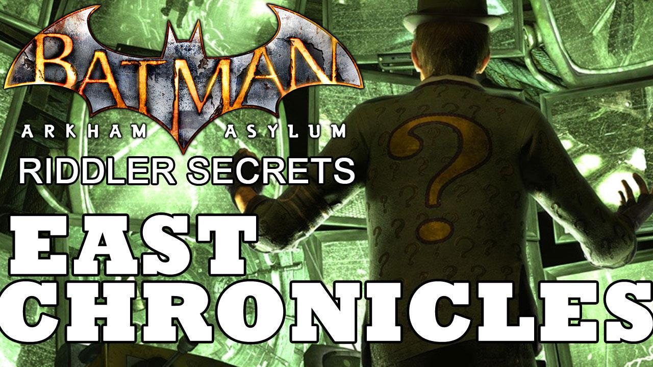 Batman Arkham Asylum East Chronicle Locations