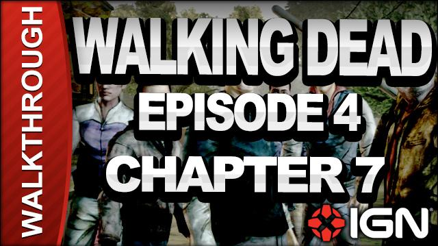 *SPOILERS* The Walking Dead The Game - Episode 4 Around Every Corner - Chapter 7 - Walkthrough