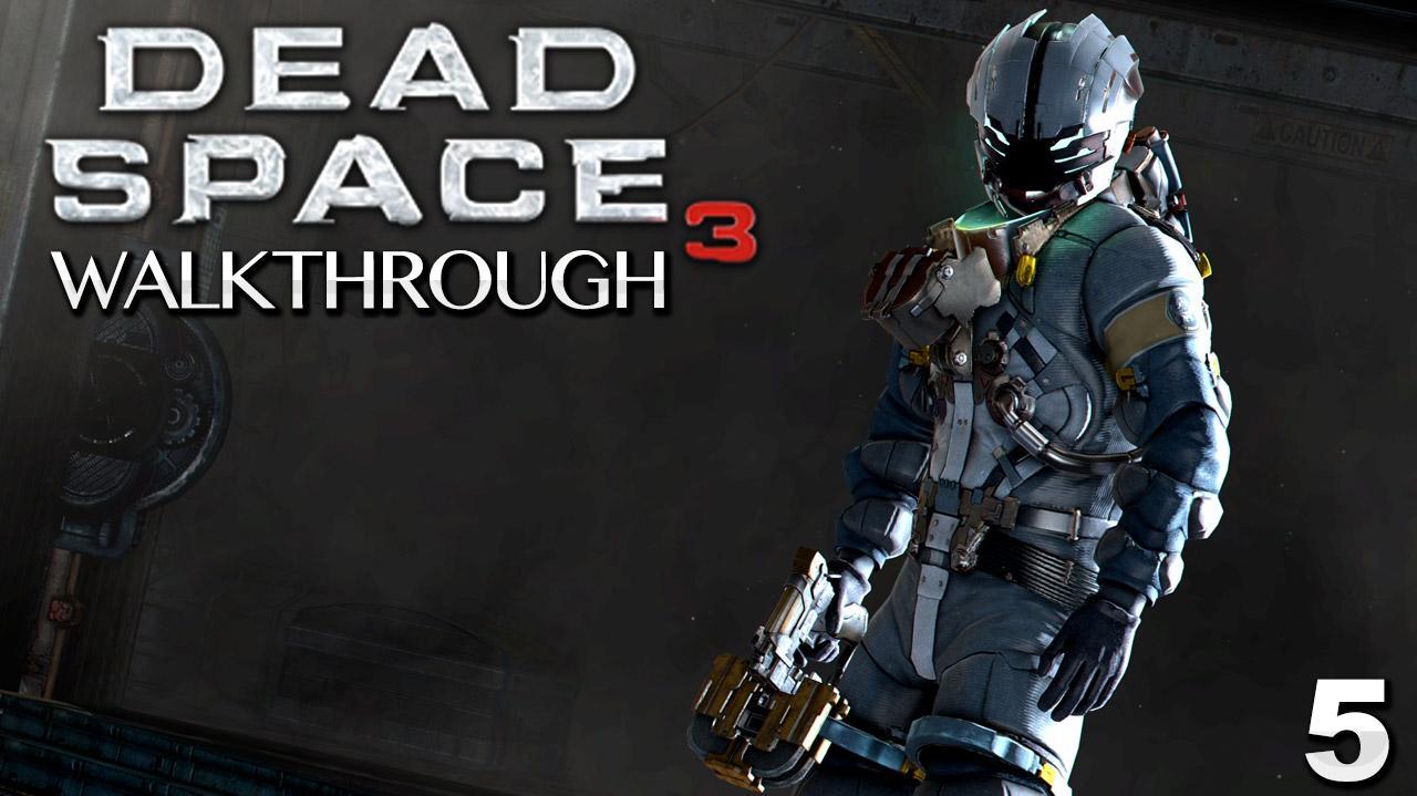 Dead Space 3 Walkthrough - Chapter 5 Expect Delays (Part 5)