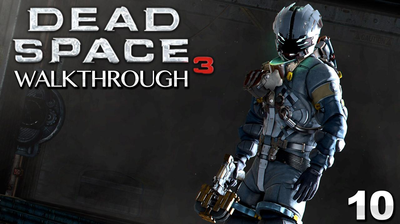 Dead Space 3 Walkthrough - Chapter 10 Now We Know (Part 10)