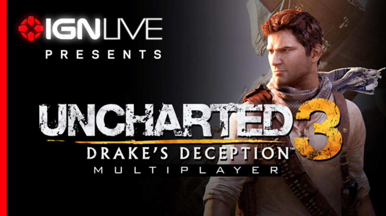 IGN Live Presents Uncharted 3 Multiplayer