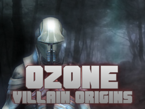 Villain Origins Ozone