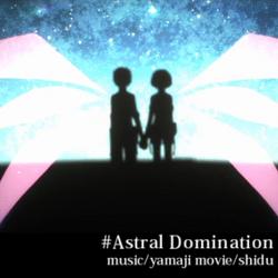 Astral Domination Yamaji