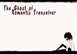 The ghost of romantic transceiver