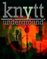 Knytt-underground