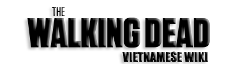 The Walking Dead Việt Nam Wiki