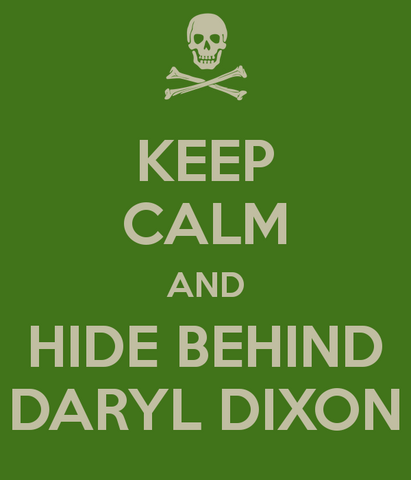 File:Keep-calm-and-hide-behind-daryl-dixon-4.png