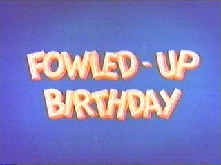 Fowledupbday-title-1-