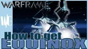 HOW TO GET EQUINOX - Warframe Hints tips Update 17