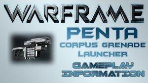 Warframe - Gameplay & Information Penta (Grenade Launcher)