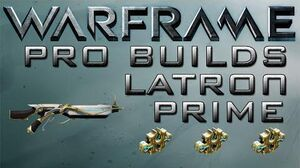 Warframe Latron Prime Pro Builds 3 Forma