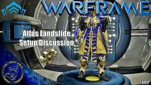 """Warframe Atlas """"Landslide"""" Setup Discussions (U17"""