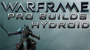 Warframe Hydroid Pro Builds