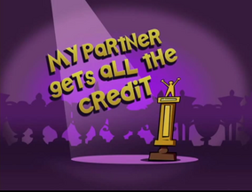 My Partner Gets All the Credit Title Card
