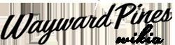 Wayward Pines Wiki
