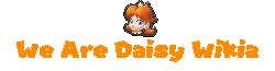 We Are Daisy Wikia