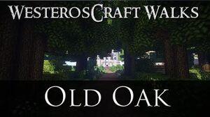 WesterosCraft Walks Old Oak