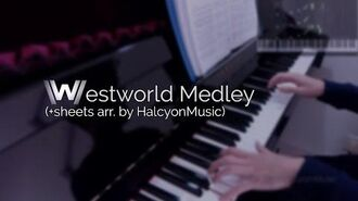 Westworld - Ultimate Season 1 Medley (arr. + sheets by HalcyonMusic)