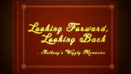 LookingForward,LookingBack(Anthony'sWigglyMemories)