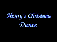 Henry'sChristmasDance-1999SongTitle