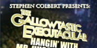 Stephen Colbert Presents: The Gallowtastic Executacular: Hangin' with Mr. Hussein