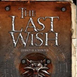 The Last Wish | Witcher Wiki | Fandom powered by Wikia