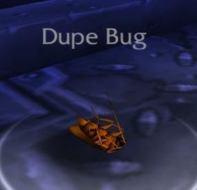 Dupe Bug