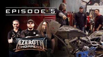 Azeroth Choppers -- Episode 5