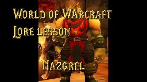World of Warcraft lore lesson 46 Nazgrel