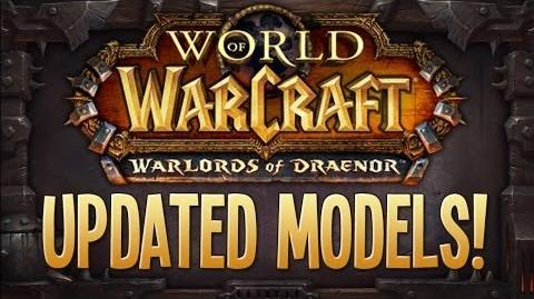 World Of Warcraft - Warlords Of Draenor NEW MODELS!