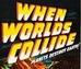 When Worlds Collide Wiki