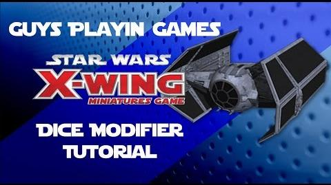 FFG Star Wars X-Wing Miniatures Tutorial - Dice Modifiers