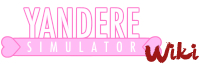 Yandere Simulator Wikia