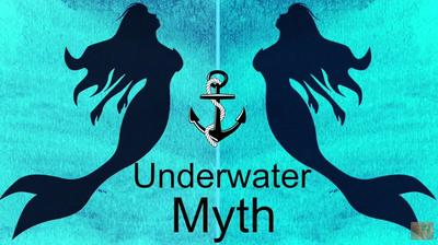 Underwater Myth