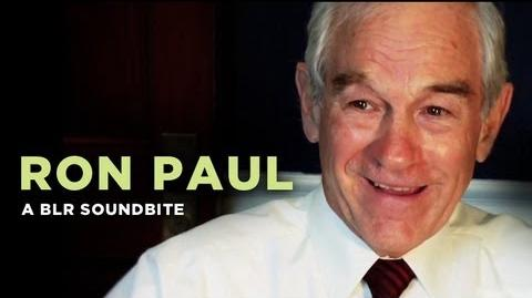 """Ron Paul"" — A BLR Soundbite"