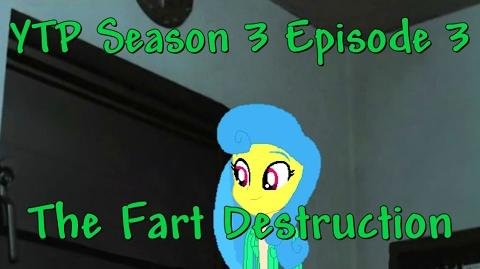 YTP Season 3 Episode 3 - The Fart Destruction