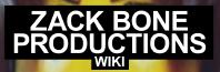 Zack Bone Productions Wiki