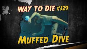 Muffed Dive