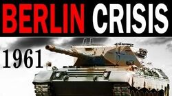 The Berlin Crisis of 1961 (USA vs Soviet Union) - The Berlin Wall Full Length Cold War Documentary-1