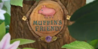 Muffin's Friend!