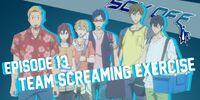 Episode 13: Team Screaming Exercise