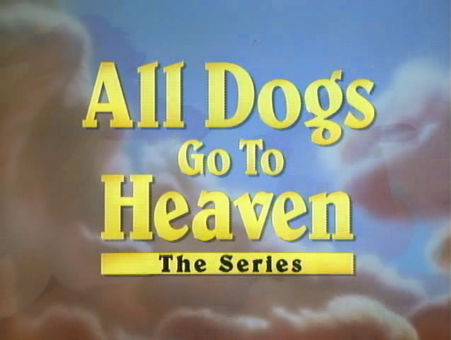 File:All Dogs Go to Heaven The Series.png