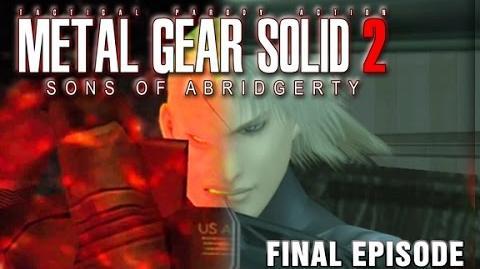 Metal Gear Solid 2- Sons of Abridgerty (Final Episode)