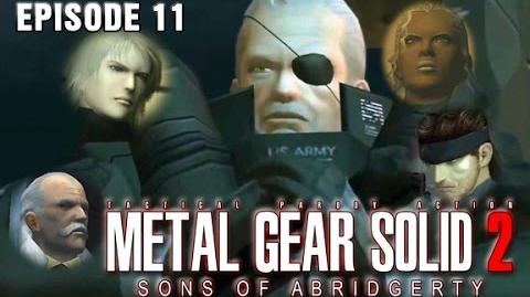 Metal Gear Solid 2- Sons of Abridgerty (Episode 11)